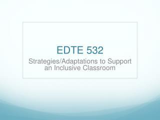 EDTE 532