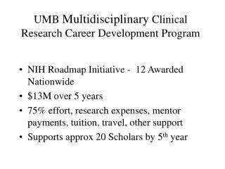 UMB  Multidisciplinary  Clinical Research Career Development Program