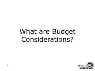 What are Budget Considerations?