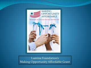 Lumina Foundation's Making Opportunity Affordable Grant