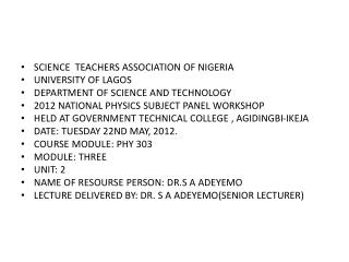 SCIENCE  TEACHERS ASSOCIATION OF NIGERIA UNIVERSITY OF LAGOS DEPARTMENT OF SCIENCE AND TECHNOLOGY
