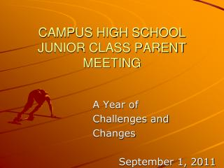 CAMPUS HIGH SCHOOL JUNIOR CLASS PARENT MEETING