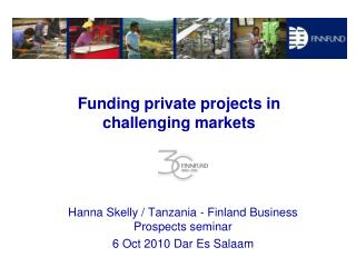 Funding private projects in  challenging markets