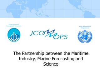 The Partnership between the Maritime Industry, Marine Forecasting and Science