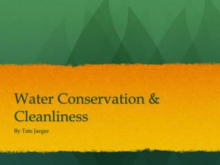Water Conservation & Cleanliness