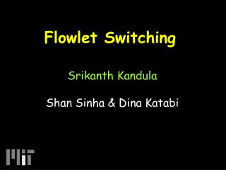 Flowlet Switching