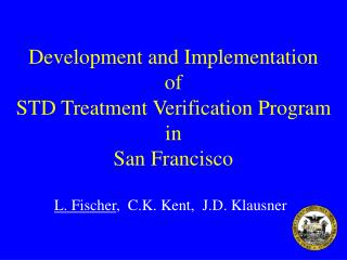 Development and Implementation  of  STD Treatment Verification Program in San Francisco