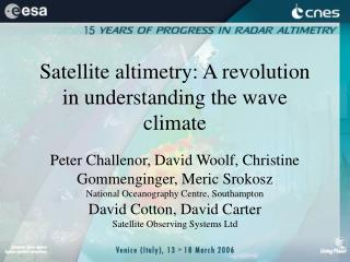 Satellite altimetry: A revolution in understanding the wave climate