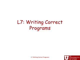L7: Writing Correct Programs