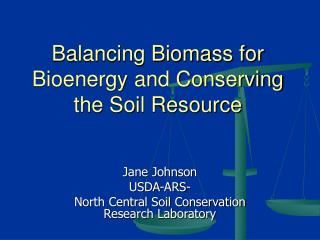 Balancing Biomass for Bioenergy and Conserving the Soil Resource