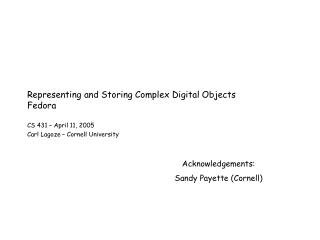 Representing and Storing Complex Digital Objects Fedora