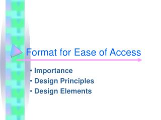 Format for Ease of Access