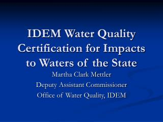 IDEM Water Quality Certification for Impacts to Waters of the State