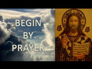 BEGIN  BY  PRAYER
