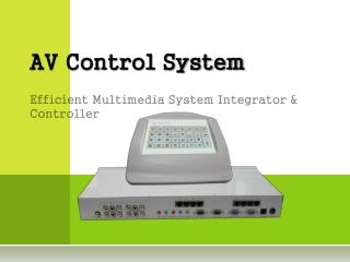 AV Control System Efficient Multimedia System Integrator & Controller
