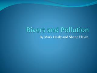 Rivers and Pollution