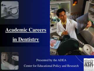 Academic Careers  in Dentistry