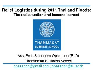 Relief Logistics during 2011 Thailand Floods: The real situation and lessons learned