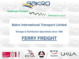 Bakro International Transport Limited Storage & Distribution Specialists since 1986 FERRY FREIGHT