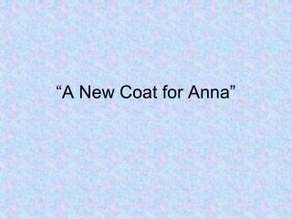 """""""A New Coat for Anna"""""""