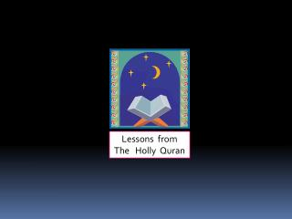 Lessons  from  The   Holly  Quran