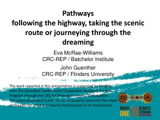 Pathways following  the highway, taking the scenic route or journeying through the  dreaming