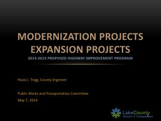 MODERNIZATION Projects EXPANSION  pROJECTS 2014-2019 Proposed Highway Improvement program