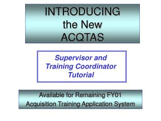 INTRODUCING the New ACQTAS