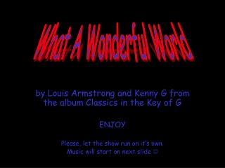 by Louis Armstrong and Kenny G from the album Classics in the Key of G ENJOY