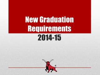 N ew Graduation Requirements  2014-15