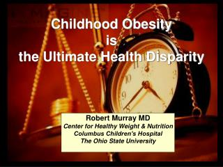 Childhood Obesity is  the Ultimate Health Disparity