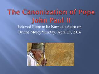 The Canonization of Pope John Paul II