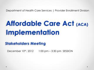 Affordable Care Act  (ACA) Implementation