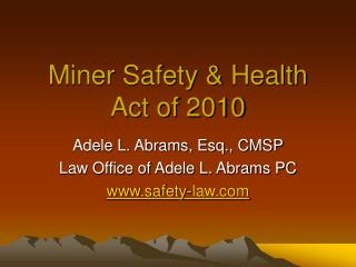 Miner Safety & Health  Act of 2010
