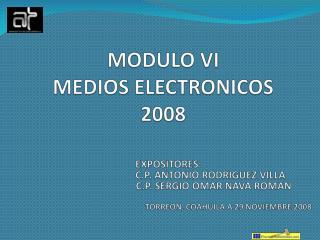 MODULO VI  MEDIOS ELECTRONICOS 2008