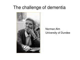 The challenge of dementia