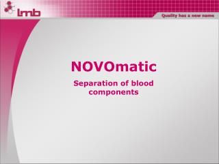 NOVOmatic Separation of blood components