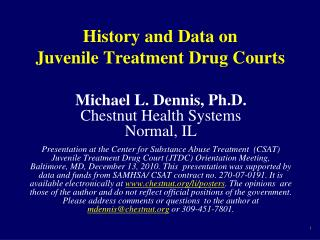 History and Data on  Juvenile Treatment Drug Courts