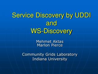 Service Discovery by UDDI and WS-Discovery