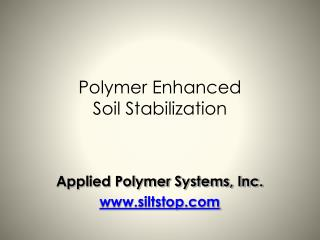 Polymer Enhanced Soil Stabilization