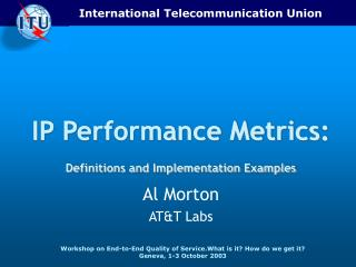 IP Performance Metrics: Definitions and Implementation Examples