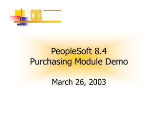PeopleSoft 8.4 Purchasing Module Demo March 26, 2003