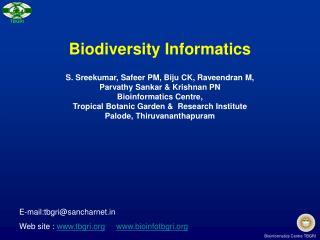 Biodiversity Informatics S. Sreekumar, Safeer PM, Biju CK, Raveendran M,