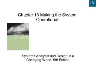 Chapter 16  Making the System Operational