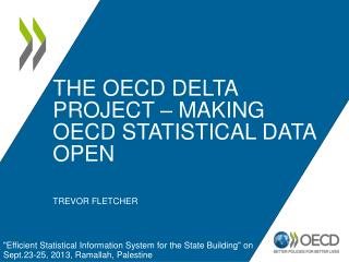 The OECD DELTA Project – making OECD statistical data open  trevor  fletcher