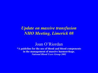 Update on massive transfusion NHO Meeting, Limerick 08