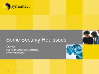Some Security Hot Issues