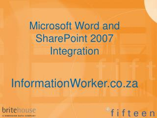 Microsoft Word and  SharePoint 2007 Integration InformationWorker.co.za