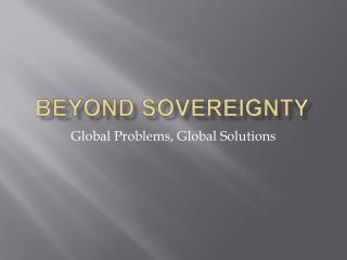 Beyond Sovereignty