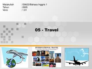 05 - Travel